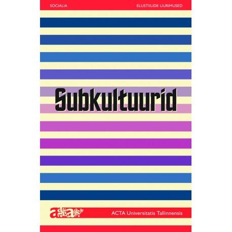 Subkultuurid. Elustiilide uurimused