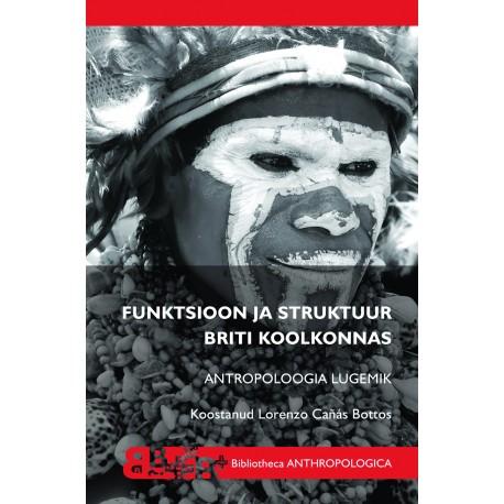 Funktsioon ja struktuur Briti koolkonnas: Antropoloogia lugemik