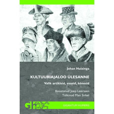 Kultuuriajaloo ülesanne. Valik artikleid, esseid, kõnesid