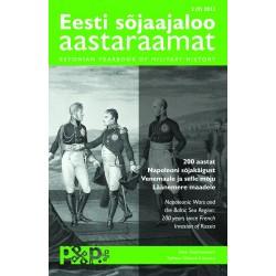 Eesti sõjaajaloo aastaraamat 3 (9) 2013. 200 aastat Napoleoni sõjakäigust Venemaale ja selle mõju Läänemere maadele