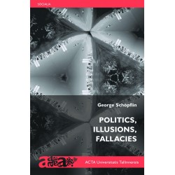 Politics, Illusions, Fallacies
