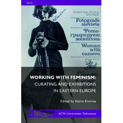Working with Feminism: Curating and Exhibitions in Eastern Europe
