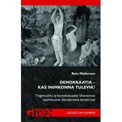 Demokraatia – kas inimkonna tulevik? Tingimusliku ja kontekstuaalse lähenemise vajalikkusest demokraatia levitamisel
