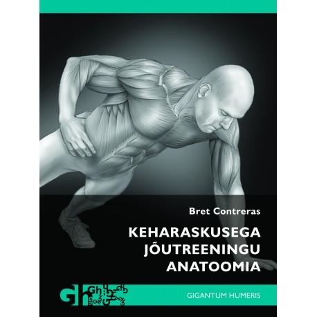 Keharaskusega jõutreeningu anatoomia