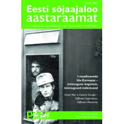 Eesti sõjaajaloo aastaraamat 5 (II) 2015 I maailmasõda Ida-Euroopas – teistsugune kogemus, teistsugused mälestused