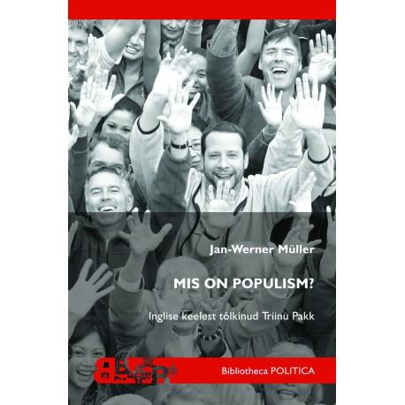 Mis on populism?