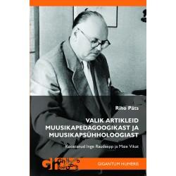 Riho Päts. Valik muusikapedagoogilisi ja muusikapsühholoogilisi artikleid