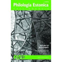 Philologia Estonica Tallinnensis III (2018) Keelest ja kultuurist / On Language and Culture