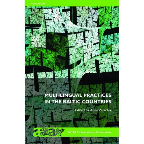 Multilingual Practices in the Baltic Countries (Mitmekeelsed suhtlustavad Baltimaades)
