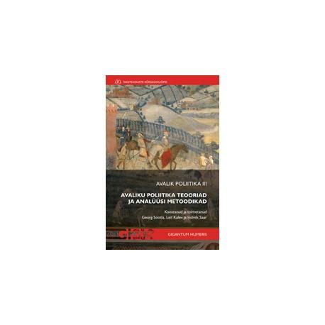 Avalik poliitika III. Avaliku poliitika teooriad ja analüüsi metoodikad