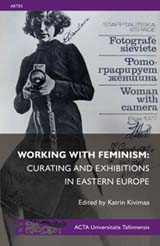Working with Feminism: Curating and Exhibitions in Eastern Europe esikaas