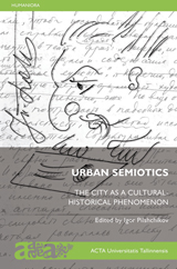 Urban Semiotics: the City as a Cultural-Historical Phenomen esikaas