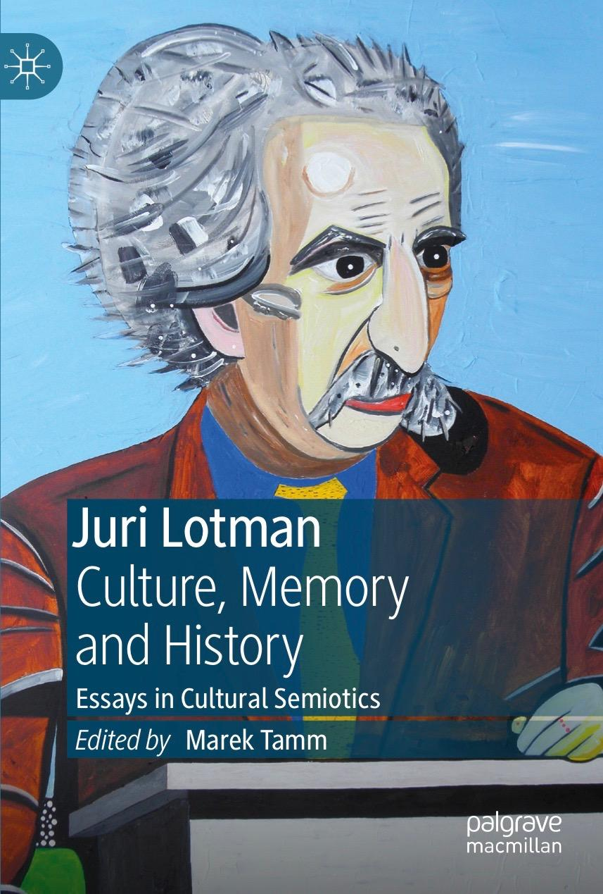 Juri Lotman Culture, Memory and History